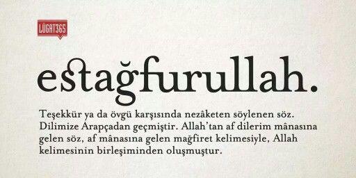 Estağfurullah.