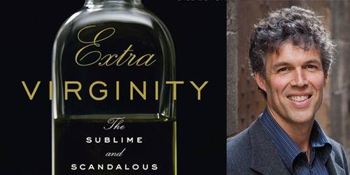Interview with TomMueller, author of Extra Virginity, The Sublime & Scandalous World of Olive Oil via The Dolce Vita Diaries