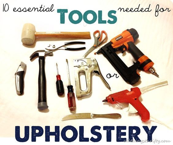 10 essential tools needed for upholstery : 10 essentials, Upholstery and DIY furniture