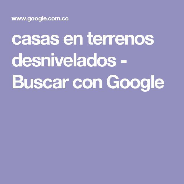 casas en terrenos desnivelados - Buscar con Google