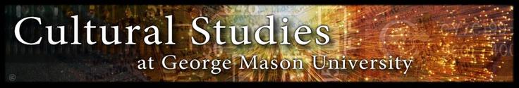 Cultural Studies at George Mason Uni.   http://culturalstudies.gmu.edu/