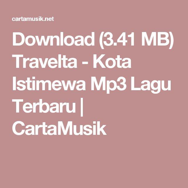 Download (3.41 MB) Travelta - Kota Istimewa Mp3 Lagu Terbaru | CartaMusik