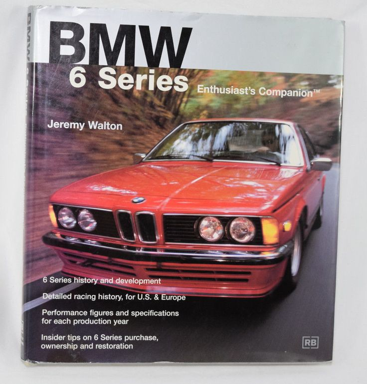 BMW 6 Series: Enthusiast's Companion BMW Series Specs Racing History Performance