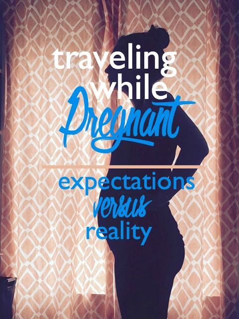 Traveling while Pregnant: Expectations versus Reality   CosmosMariners.com