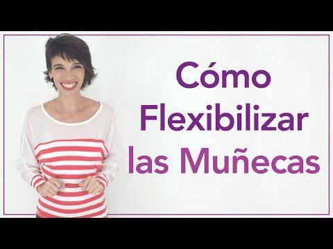 Cómo Flexibilizar las Muñecas - YouTube