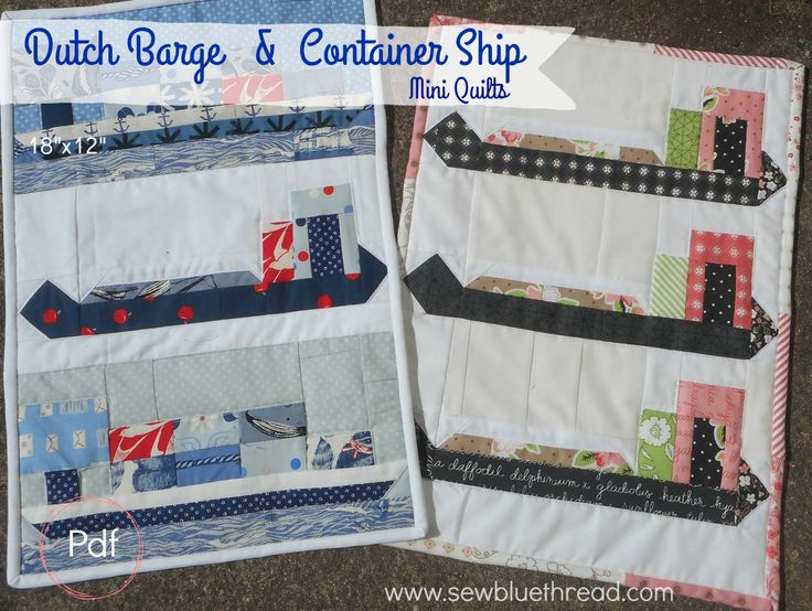 """Dutch Barge & Container Ship Mini Quilts.  Measures 18""""x12"""" each.  Easy instructions for making these mini quilts."""