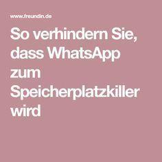 So verhindern Sie, dass WhatsApp zum Speicherplatzkiller wird – Grandmama