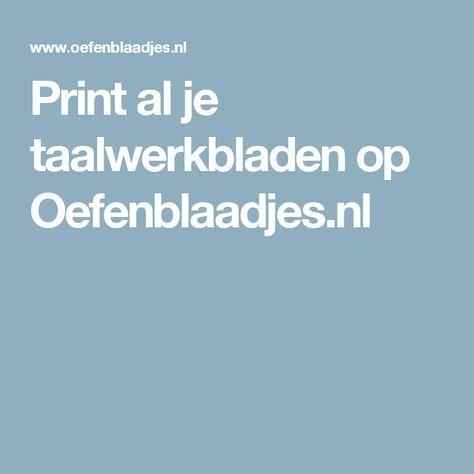 Print al je taalwerkbladen op Oefenblaadjes.nl