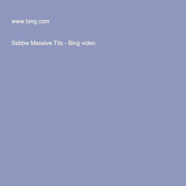 Ssbbw Massive Tits - Bing video