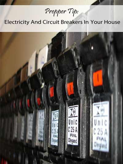 prepper tip electricity and circuit breakers in your house mom