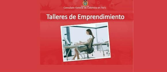 El Consulado General de Colombia en París, en el marco de los Programas Especiales de Promoción, realizará una serie de talleres para el desarrollo de proyectos micro – empresariales para la comunidad colombiana residente en esta ciudad.  Los Talleres se realizaran los días martes del 9 de abril al 14 de mayo, de las 18h a las 20:30h, en la sede del Consulado, 12 rue de Berri, 75008, París.