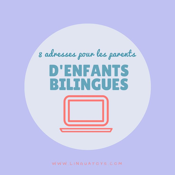 8 adresses intéressantes pour les parents d'enfants bilingues