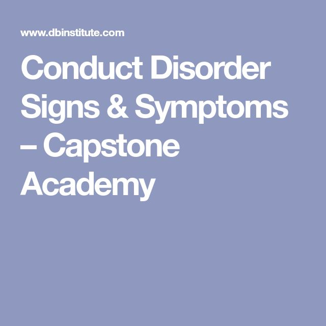 Conduct Disorder Signs & Symptoms – Capstone Academy