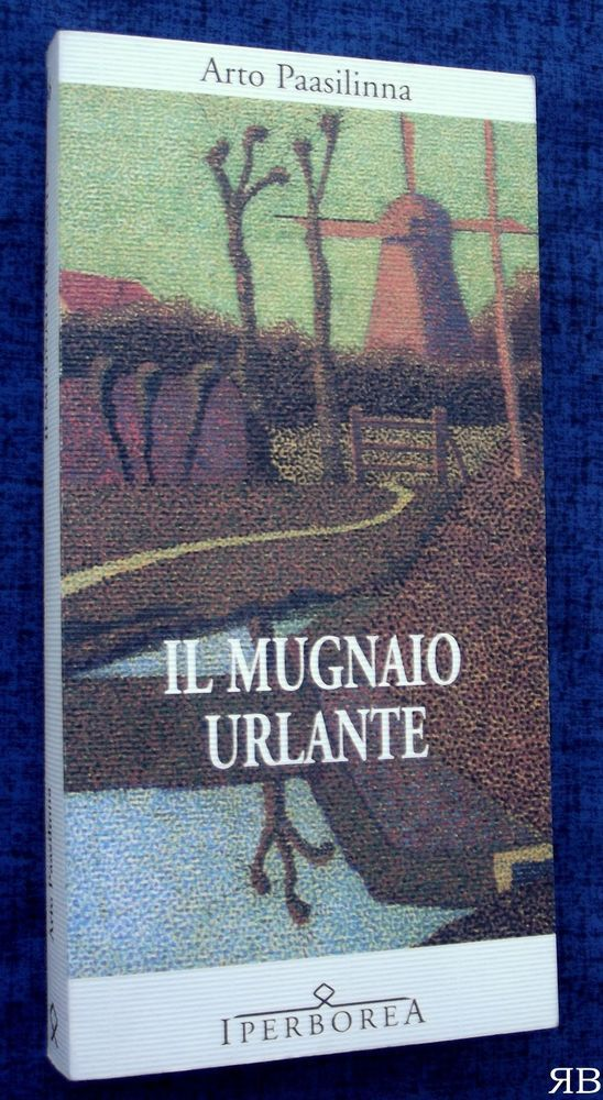 ARTO PAASILINNA - IL MUGNAIO URLANTE - Iperborea - 9788870910667