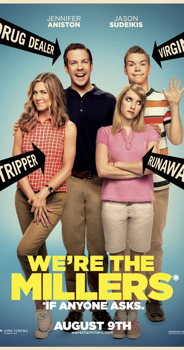 **DVD We're Millers** A veteran pot dealer creates a fake family as part of his plan to move a huge shipment of weed into the U.S. from Mexico. (IMDb) - I actually love this movie