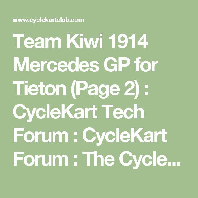 Team Kiwi 1914 Mercedes GP for Tieton (Page 2) : CycleKart Tech Forum : CycleKart Forum : The CycleKart Club