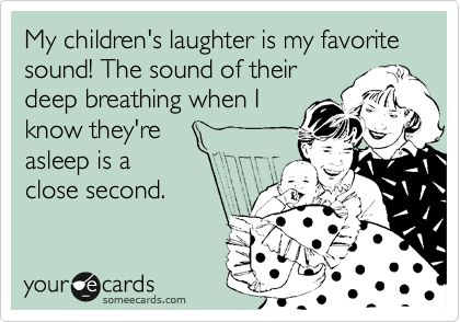 My children's laughter is my favorite sound! The sound of their deep creating when I know they're asleep is a close second.