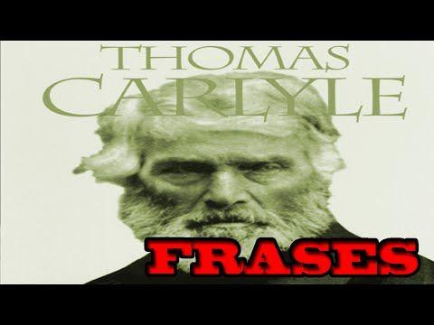 FRASES CELEBRES DE THOMAS CARLYLE - FRASES DE FILOSOFOS