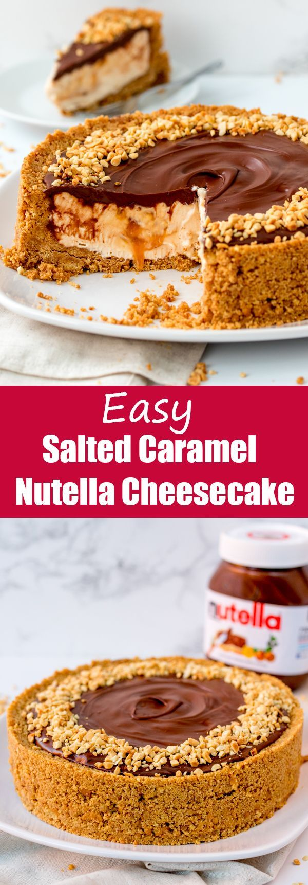 EASY NUTELLA SALTED CARAMEL CHEESECAKE - A simple no-bake cheesecake that will impress everyone!