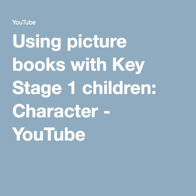 Using picture books with Key Stage 1 children: Character - YouTube