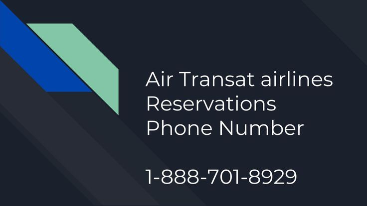 Air transat airlines Booking Phone Number   1-888-701-8929   Customer Service