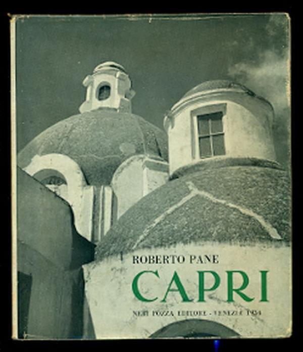 PANE Roberto, Capri. Venezia,  Neri Pozza,  1954 - Prima edizione