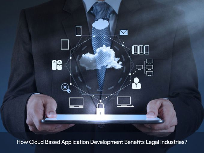 Cloud Based Application Development Benefits Legal Industries How
