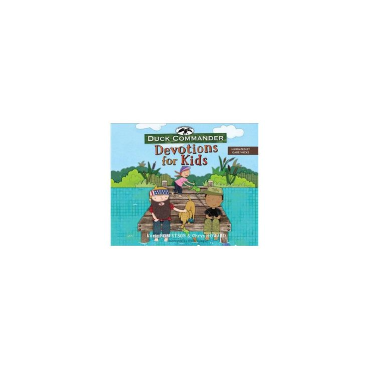 Duck Commander Devotions for Kids (Unabridged) (CD/Spoken Word) (Korie Robertson & Chrys Howard)