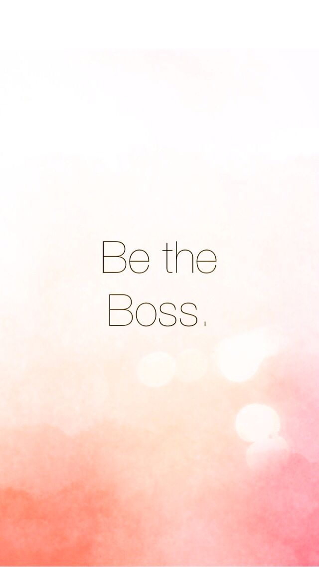 Be The Boss IPhone Wallpaper