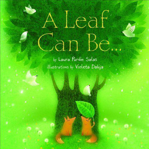 A Leaf Can Be . . . (Millbrook Picture Books) by Laura Purdie Salas, http://www.amazon.com/dp/0761362037/ref=cm_sw_r_pi_dp_JSKEqb1CSBT98