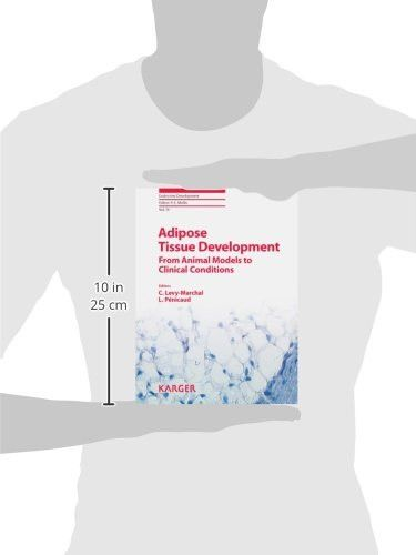 Adipose Tissue Development: From Animal Models to Clinical Conditions 3rd ESPE Advanced Seminar in D