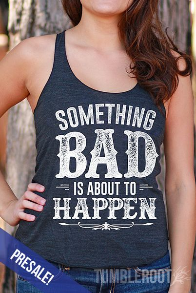 "BRAND NEW ""Something Bad"" tank top perfect for your next country music festival! // tumbleroot.com"
