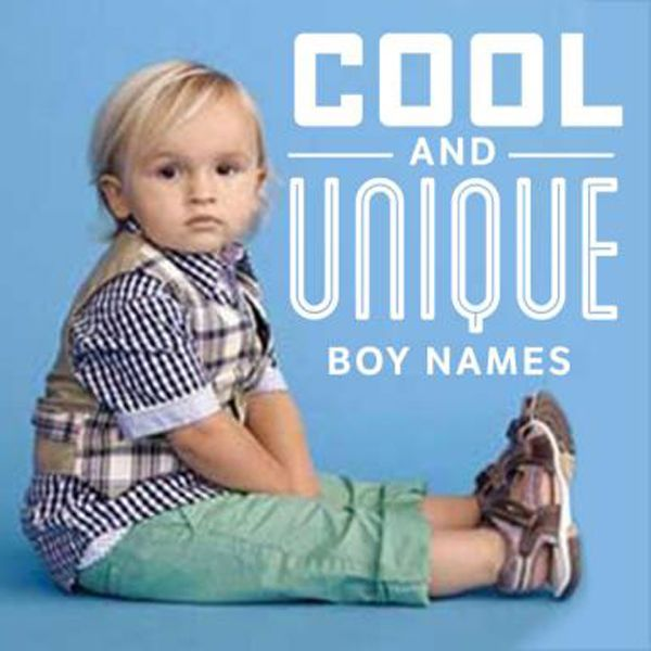 From modern to edgy, sporty to exotic, pick a baby boy name that's as unique as your son