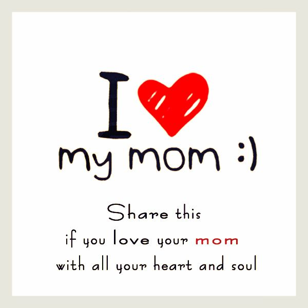 Mom..... No matter what I always will And always have loved u XD I am lucky to have u! Ur the best mom ever..... Some people aren't even a smuge as lucky as me and don't have mothers or thay just don't have a mother like u..... Jessica Apodaca