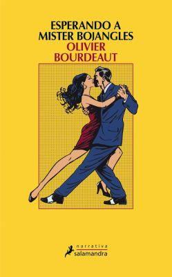 Esperando a Mister Bojangles / Olivier Bourdeaut ; traducción del francés de José Antonio Soriano Marco