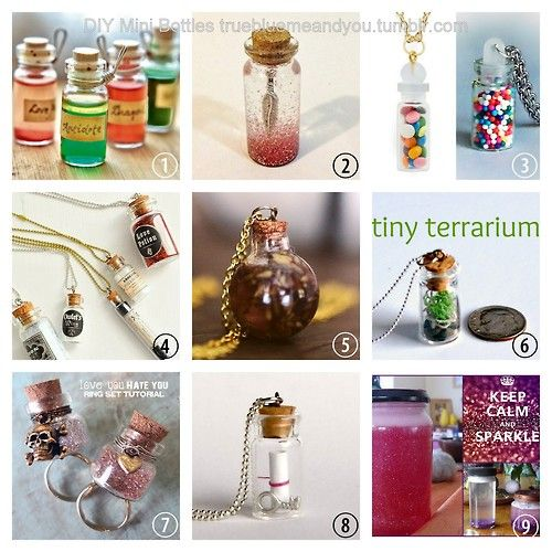 DIY Roundup 9 Mini Bottle Tutorials.Part 1. Part 2 is here. Bottled Potions Tutorial from Etsy.Love Potion,Dragon's Blood,Wolfsbane Potion and theAntidote Mini Meditation Bottle made with glitter and water.I suggest a better way to make this at the link. Knockoff ModClothSweet Shop Necklace fromQuiet Lion Creations. Mini Apothecary Bottle Necklaces from My So Called Crafty Life. Lavender Oil Bottle Necklace from Sincerely, Kinsey. Mini Terrarium Necklacefrom Happy Hour Projects. I…