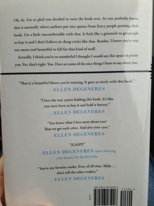 The back of Ellen Degeneres' book. I just love Ellen so much.