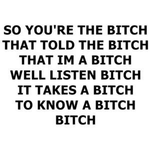 'bitch what choo mean?!' @Annie Compean Compean Watts (btdubbs im not saying youre a bitch <3 )