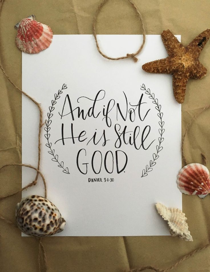 """Original Hand Lettered Piece """"And If Not He is Still Good"""" 8x10 by PrettyInInkLettering on Etsy https://www.etsy.com/listing/288940937/original-hand-lettered-piece-and-if-not"""
