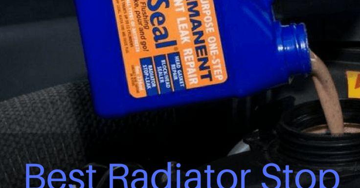 Best Radiator Stop Leak Review 2017