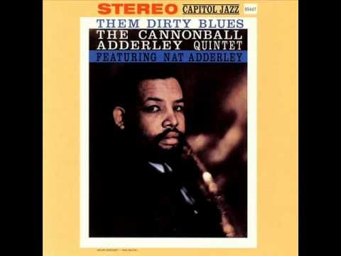 """♫♪♬ The Cannonball Adderley Quintet / Nat Adderley / Work Song - 1960 Album Them Dirty Blues - Music """"Work Song"""" by Cannonball Adderley - YouTube"""