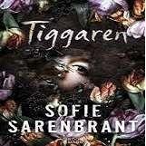 Tiggaren [Ljudupptagning] / Sofie Sarenbrant ... #ljudbok #mp3bok #deckare