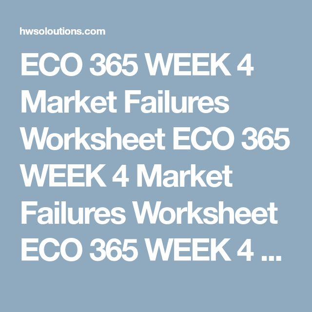 ECO 365 WEEK 4 Market Failures Worksheet ECO 365 WEEK 4 Market Failures Worksheet ECO 365 WEEK 4 Market Failures Worksheet ECO 365 WEEK 4 Market Failures Worksheet  Completethe Market Failures Worksheet.  Clickthe Assignment Files tab to submit your assignment.  Fill in the blanks with the correct word or phrase.  The three sources of market failure include (1) ___________________________________,  (2) ______________________________, and (3) ___________________________________.  The free…
