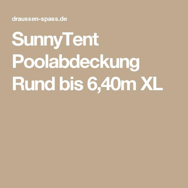 SunnyTent Poolabdeckung Rund bis 6,40m XL