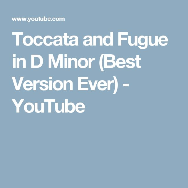 Toccata and Fugue in D Minor (Best Version Ever) - YouTube