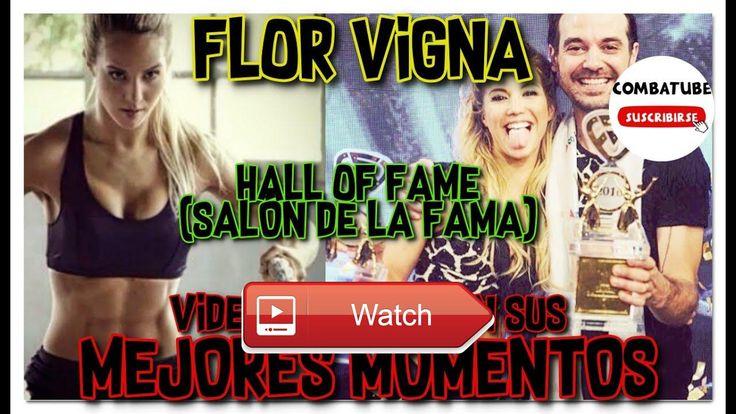 Flor Vigna Hall Of Fame Video Musical Combatube Hola Mi nombre es Combatube Me gusta subir videos de todo tipo sobre Combate Argentina mi programa favorito Si te g