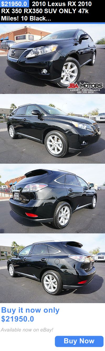 SUVs: 2010 Lexus Rx 2010 Rx 350 Rx350 Suv Only 47K Miles! 10 Black Lexus Rx350 Suv 2 Owner Clean Carfax Like 2008 2009 2011 2012 2013 2014 BUY IT NOW ONLY: $21950.0