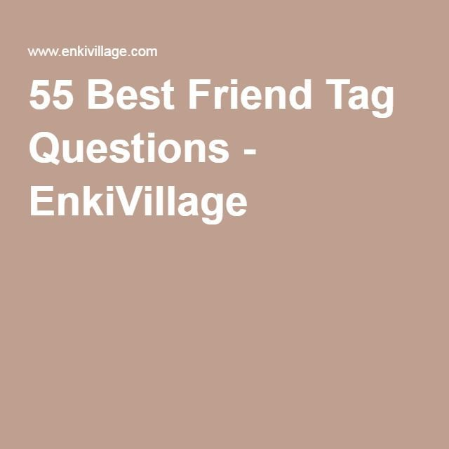55 Best Friend Tag Questions - EnkiVillage Vídeo marketing