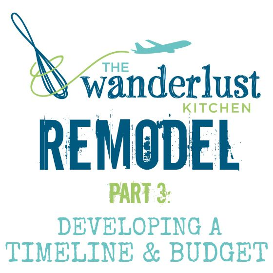 How to Develop a Home Remodel Timeline and Budget - The Wanderlust Kitchen
