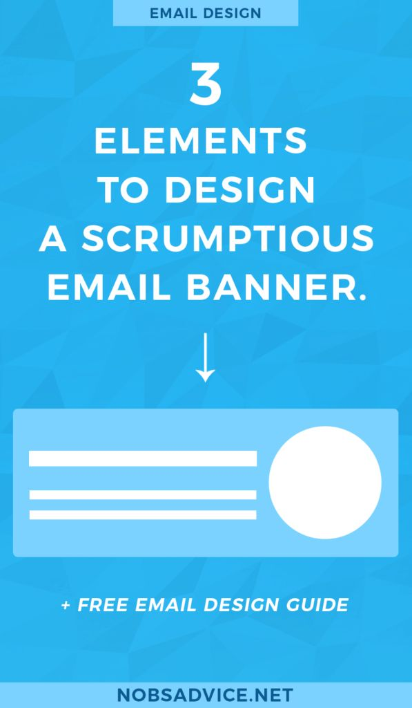 EMAIL HEADER DESIGN : HOW TO DESIGN A SCRUMPTIOUS EMAIL IMAGE BANNER